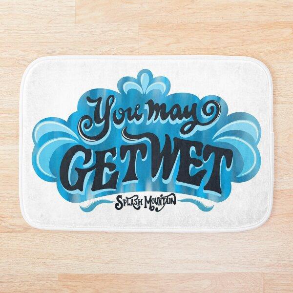You May Get Wet Bath Mat
