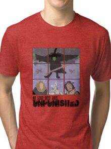 No Good Deed Goes Unpunished -Wicked Tri-blend T-Shirt