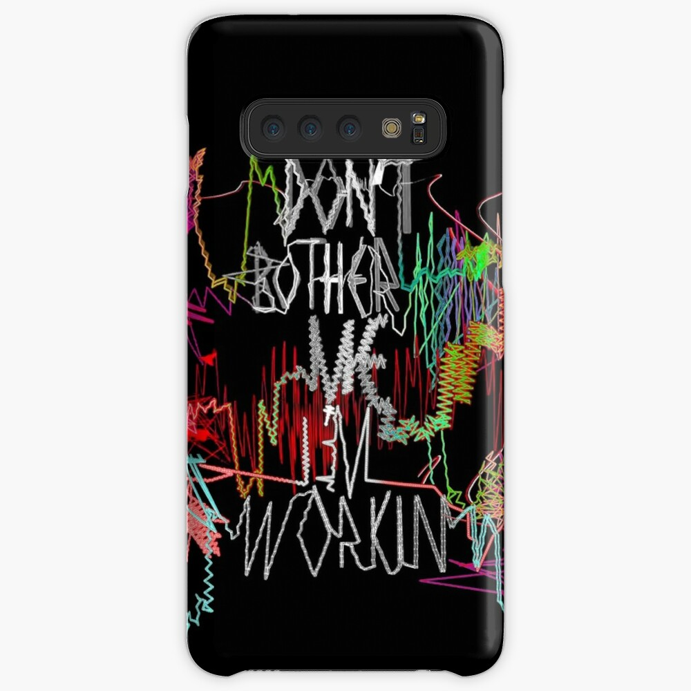 Don't Bother Me I'm Workin Case & Skin for Samsung Galaxy