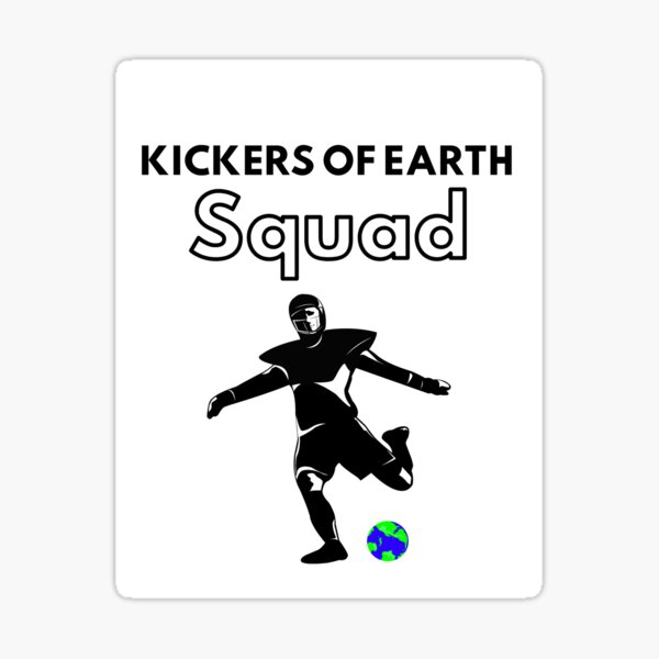 Kickers Of Earth Squad  Sticker