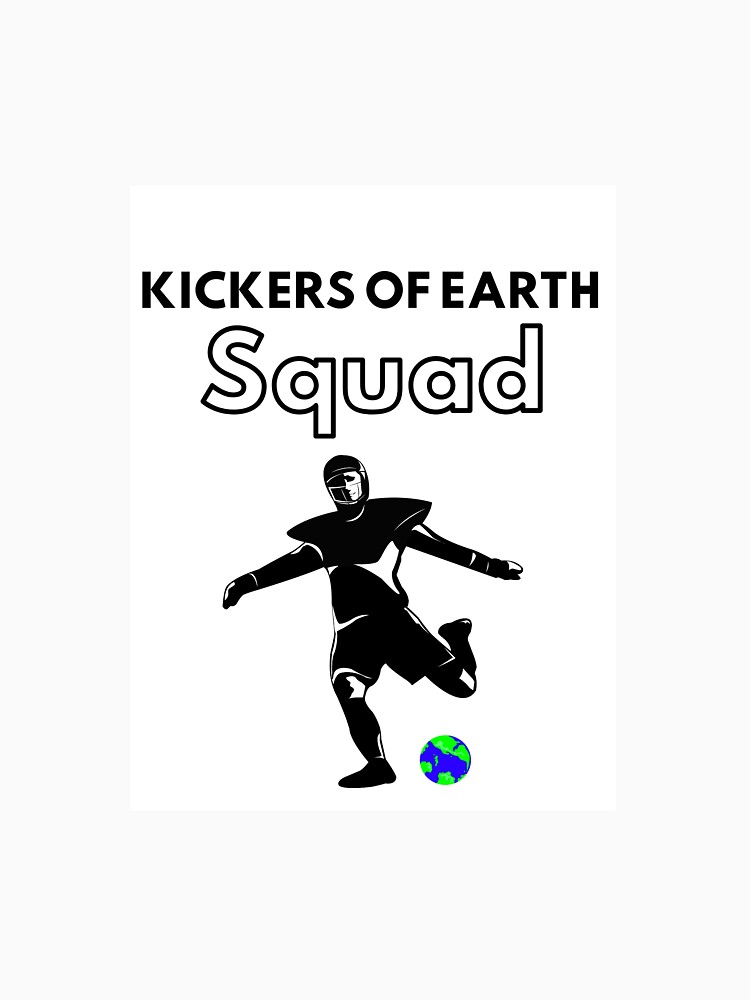 Kickers Of Earth Squad  by kickersofearth
