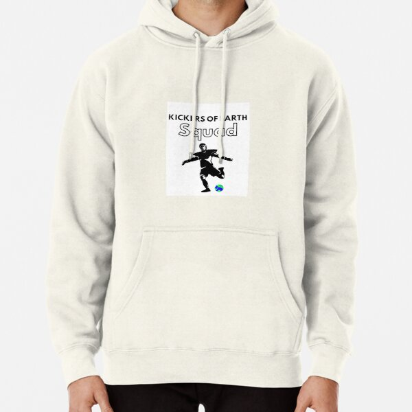 Kickers Of Earth Squad  Pullover Hoodie