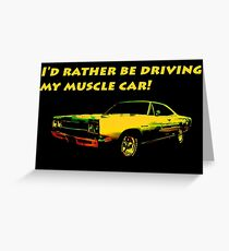 Driving My Muscle Car Greeting Card