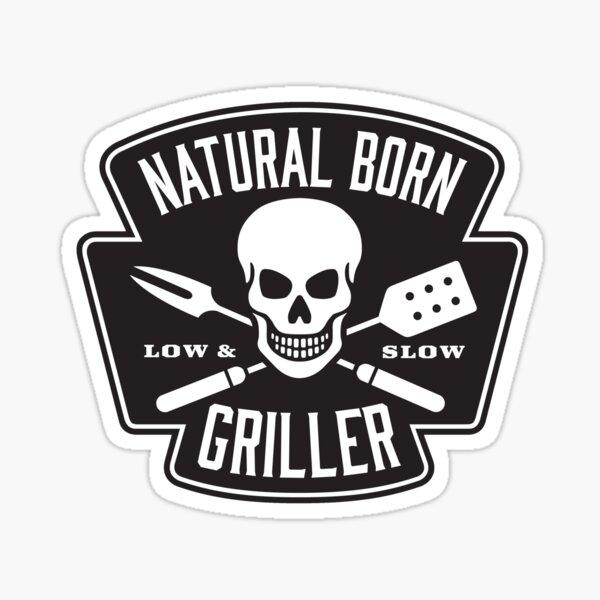 Natural born griller Sticker