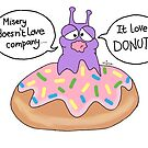 Misery Loves Donuts by KizzySlugs