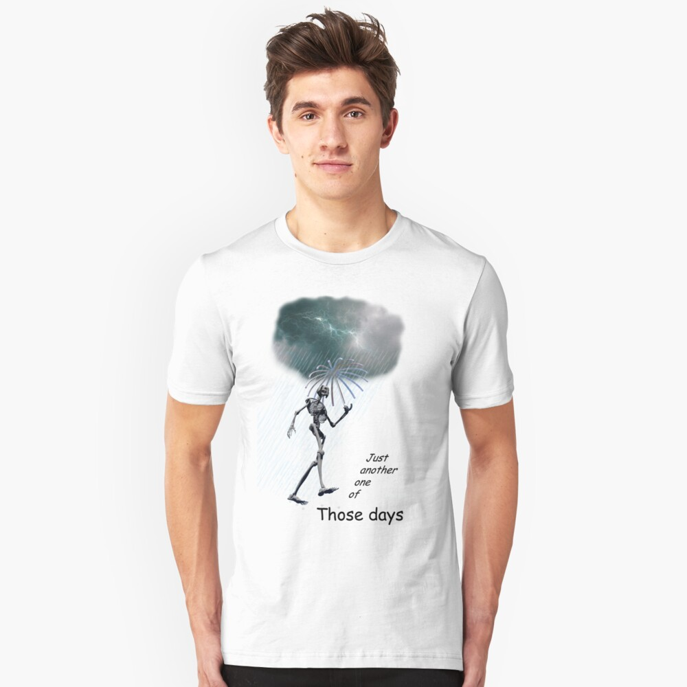 Just one of those days . . . Unisex T-Shirt Front
