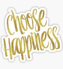 Wählen Sie Glück Gold Faux Folie Metallic Glitter inspirierend Zitat Sticker