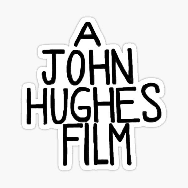 A John Hughes Film Sticker