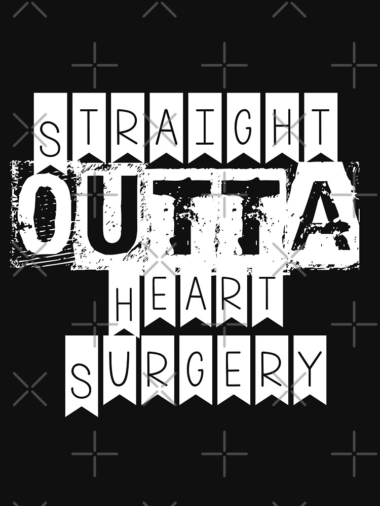 Straight Outta Heart Surgery by STRADE