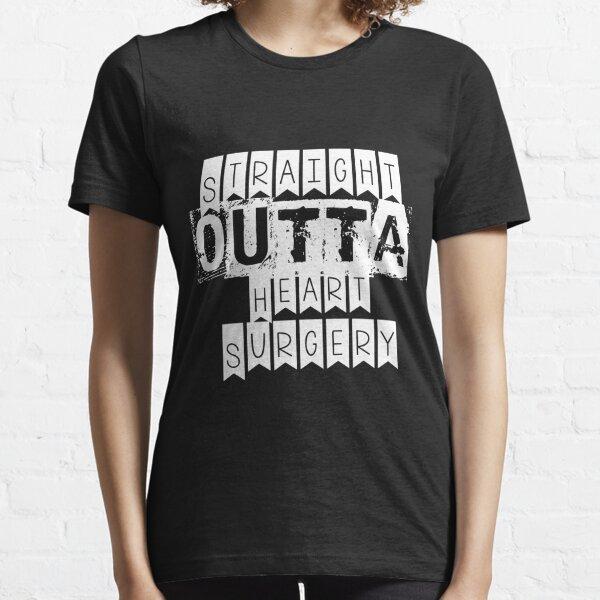 Straight Outta Heart Surgery Essential T-Shirt