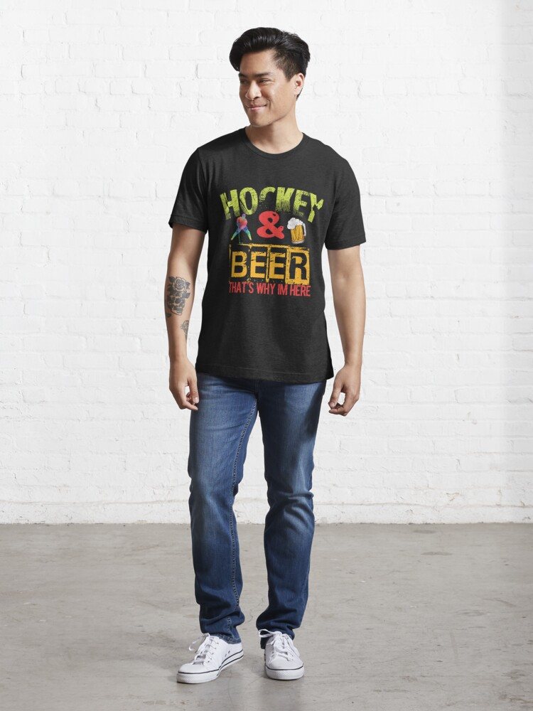 Alternate view of Hockey And Beer That's Why I'm Here Essential T-Shirt