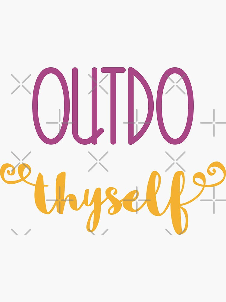 Outdo Thyself by a-golden-spiral
