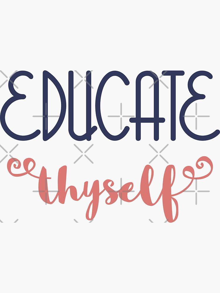 Educate Thyself by a-golden-spiral