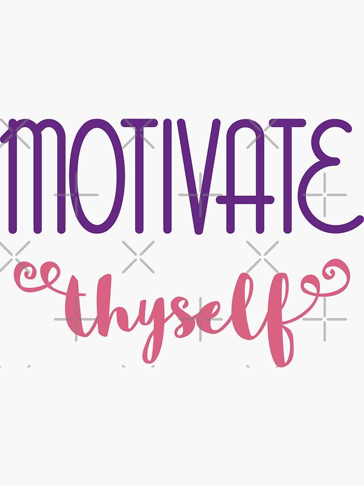 Motivate Thyself by a-golden-spiral