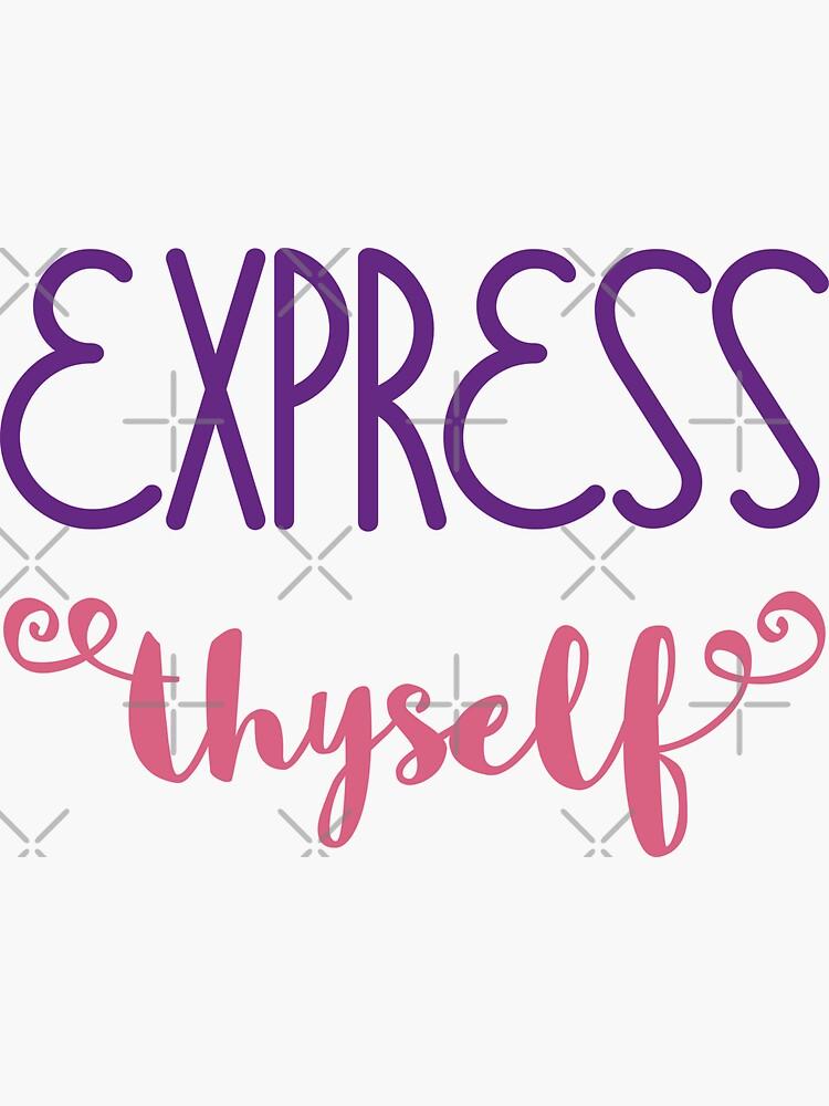Express Thyself by a-golden-spiral