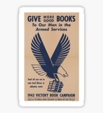 Give More Books - Vintage WW2 Propaganda Poster .  Sticker