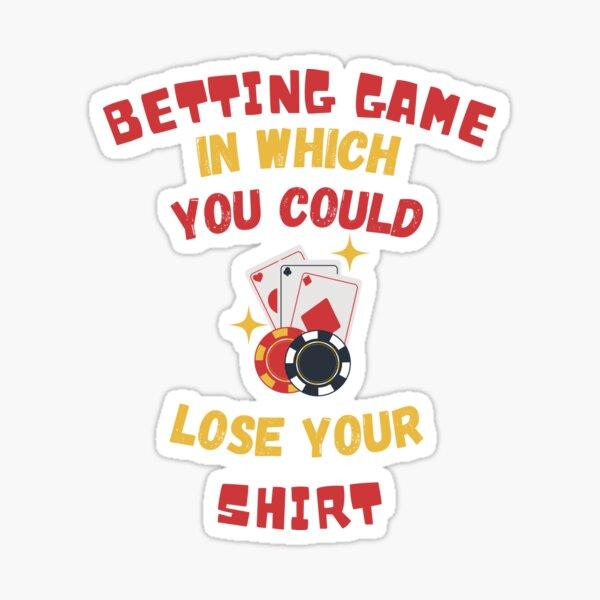 Juego de apuestas en el que podrías perder tu camiseta Pegatina