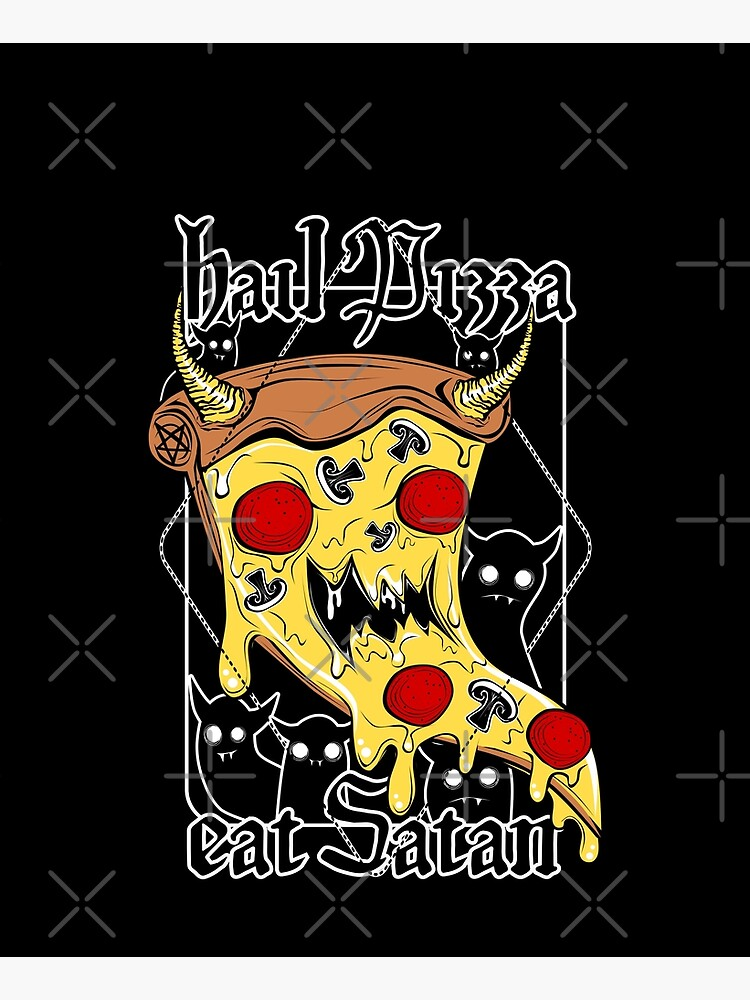 Hail Pizza! Eat Satan! by VonKowen