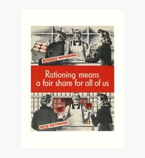 """""""Rationing means a fair share for all of us"""" - Vintage ww2 propaganda poster - Art Print"""