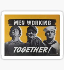 """Men Working Together!""  - Vintage retro ww2 armed forces military propaganda poster Sticker"