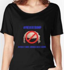 """""""#NEVERTRUMP"""" Women's Relaxed Fit T-Shirt"""