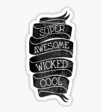 Super Awesome Wicked Cool Sticker