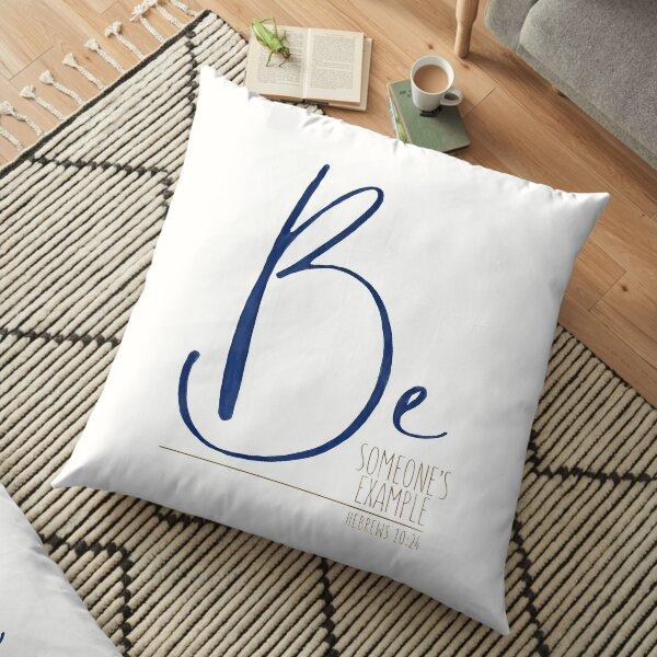 Be someone's example - Hebrews 10:24 Floor Pillow