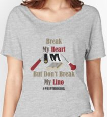 Don't Break My Lino Women's Relaxed Fit T-Shirt