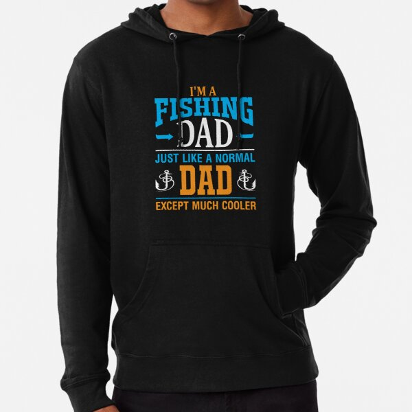 I'm a fishing Dad just like a normal Dad Lightweight Hoodie