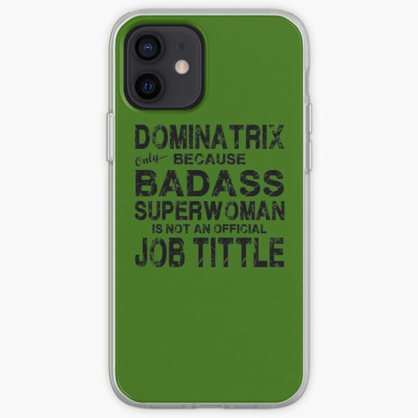 Dominatrix Only Because Badass Superwoman iPhone Soft Case