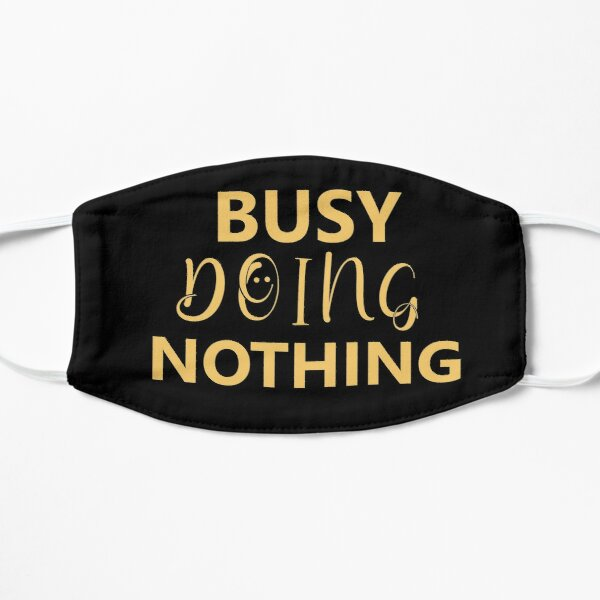 Busy Doing Nothing: Funny Christmas T-shirt Flat Mask