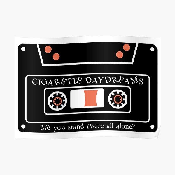 cigarette daydreams tape Poster