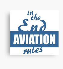 In the End Aviation Rules Canvas Print