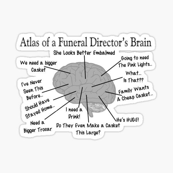 Funny Funeral Director's Brain Sticker