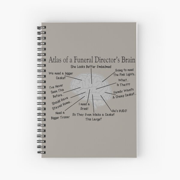 Funny Funeral Director's Brain Spiral Notebook