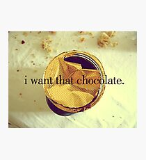 I Want That Chocolate Photographic Print