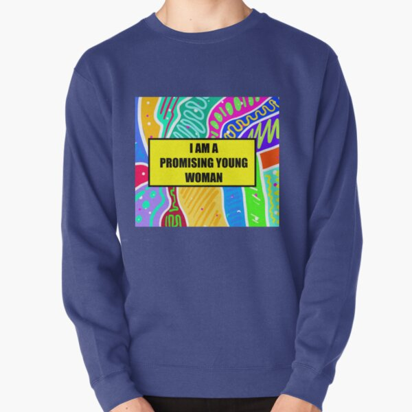 im a promising young woman Pullover Sweatshirt