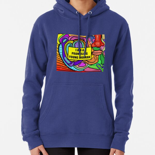 i am a promising young woman Pullover Hoodie