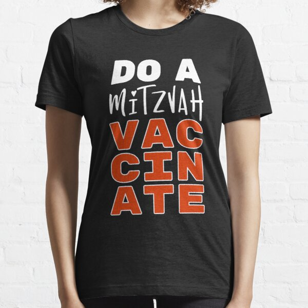 Do a Mitzvah - VACCINATE! Pro-Vaccination Jews for Science! Essential T-Shirt