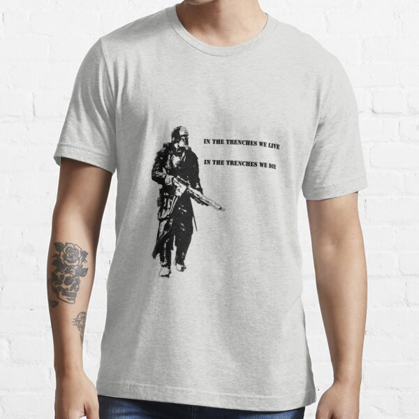 In the trenches Essential T-Shirt