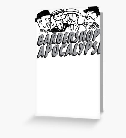 barbershop apocalypse  Greeting Card