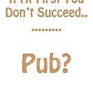Pub Anyone? by slugman