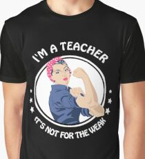 Teacher - Not for the weak Graphic T-Shirt