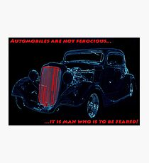 Automobiles Are Not Ferocious Photographic Print