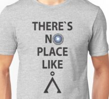 There`s no place like Earth(Tau'ri) - Stargate Unisex T-Shirt