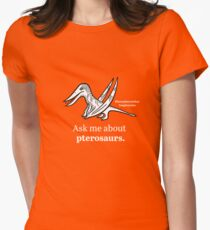 Ask Me About Pterosaurs Womens Fitted T-Shirt