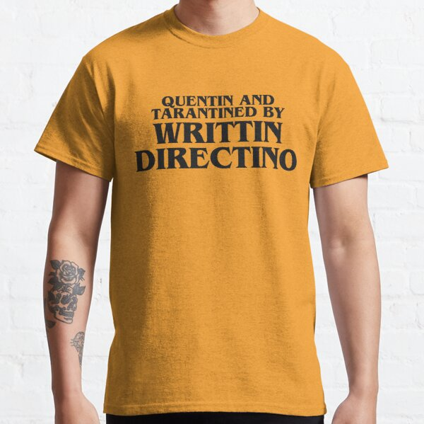 Quentin And Tarantined By Writtin Directino  Classic T-Shirt