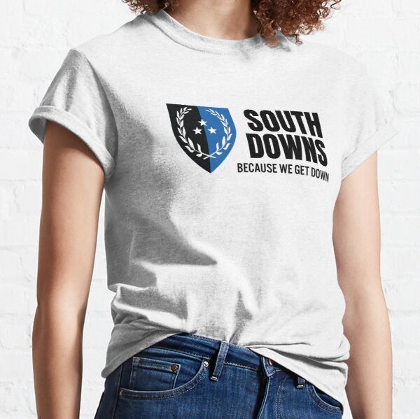 South Downs Because We Get Down two Classic T-Shirt