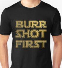 Burr Shot First, Gold Unisex T-Shirt