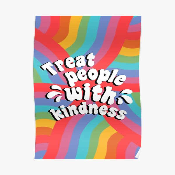 Treat People With Kindness - Harry Poster